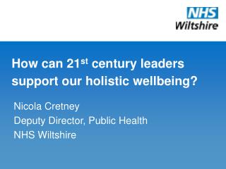 How can 21 st  century leaders support our holistic wellbeing?
