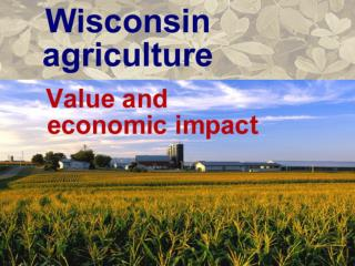 """Wisconsin and the Agricultural Economy"""