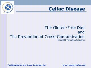The Gluten-Free Diet and The Prevention of Cross-Contamination General Information Programs