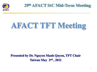 Presented by Dr .  Nguyen  Manh Quyen , TFT Chair Taiwan May  2 nd  , 2011