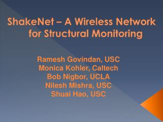 ShakeNet  – A Wireless Network for Structural Monitoring