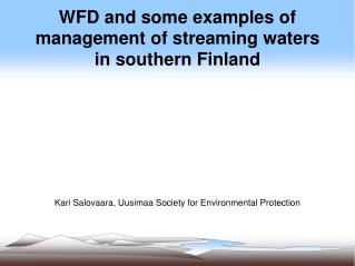 WFD and some examples of management of streaming waters in southern Finland