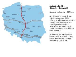 Autostrada A1 Gdańsk - Gorzyczki Długość całkowita - 568 km.