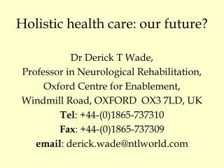 Holistic health care: our future?