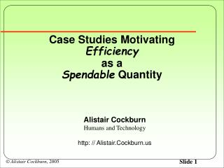 Case Studies Motivating  Efficiency as a  Spendable  Quantity