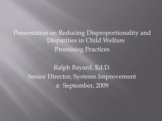 Presentation on Reducing Disproportionality and Disparities in Child Welfare Promising Practices