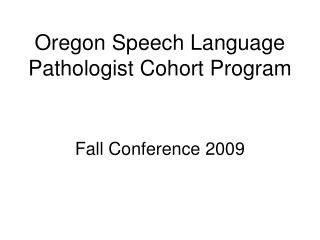 Oregon Speech Language Pathologist Cohort Program