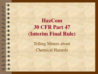 HazCom 30 CFR Part 47 (Interim Final Rule)