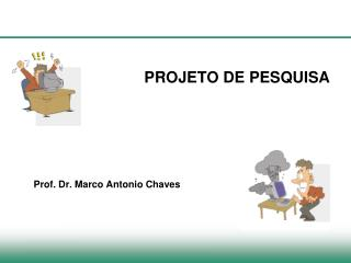 PROJETO DE PESQUISA Prof. Dr. Marco Antonio Chaves
