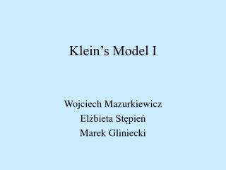 Klein's Model I