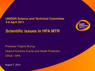 Professor Virginia Murray Head of Extreme Events and Health Protection CRCE / HPA