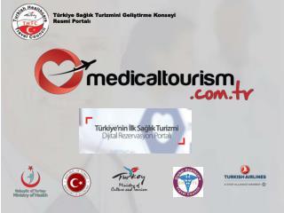 Türkiye Sağlık Turizmini Geliştirme Konseyi Resmi  Portalı