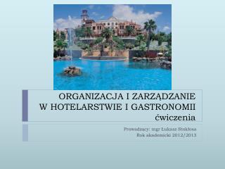 ORGANIZACJA I ZARZĄDZANIE  W HOTELARSTWIE I GASTRONOMII ćwiczenia