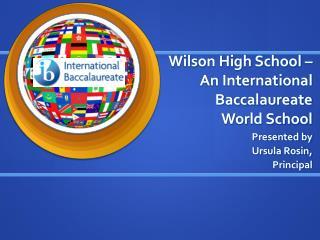 Wilson High School – An International Baccalaureate World School
