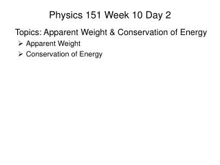 Physics 151 Week 10 Day 2