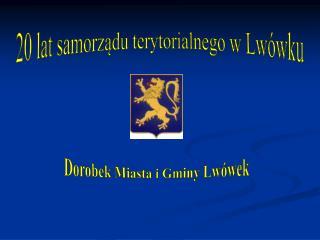 20 lat samorządu terytorialnego w Lwówku