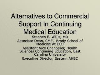 Alternatives to Commercial Support In Continuing Medical Education