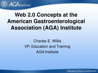 Web 2.0 Concepts at the American Gastroenterological Association (AGA) Institute