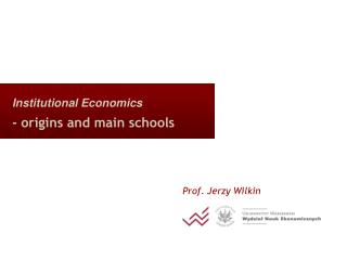 Institutional Economics - origins and main schools