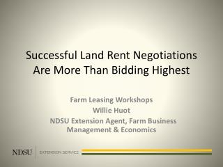 Successful Land Rent Negotiations  Are More  T han  Bidding Highest