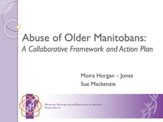 Abuse of Older Manitobans:  A Collaborative Framework and Action Plan