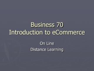 Business 70 Introduction to eCommerce