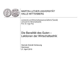 Die Banalität des Guten –  Lektionen der Wirtschaftsethik Hannah-Arendt-Vorlesung Hannover