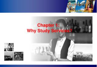 Chapter 1: Why Study Services?