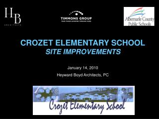 CROZET ELEMENTARY SCHOOL SITE IMPROVEMENTS January 14, 2010 Heyward Boyd Architects, PC
