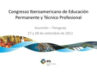 Congresso  Iberoamericano de  Educación  Permanente y Técnico Profesional