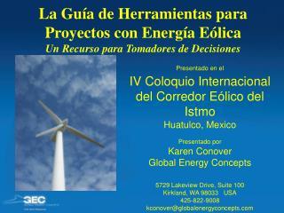 La Guía de Herramientas para  Proyectos con Energía Eólica Un Recurso para Tomadores de Decisiones