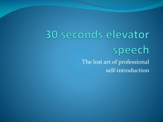 30 seconds elevator speech