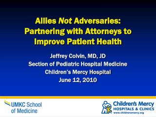 Allies  Not  Adversaries: Partnering with Attorneys to Improve Patient Health