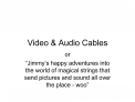Video  Audio Cables