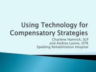 Using Technology for Compensatory Strategies
