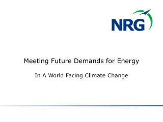 Meeting Future Demands for Energy  In A World Facing Climate Change