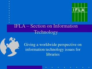 IFLA – Section on Information Technology