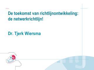 De toekomst van richtlijnontwikkeling: de netwerkrichtlijn!