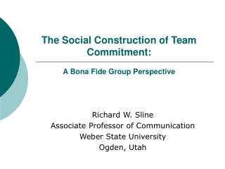 The Social Construction of Team Commitment: A Bona Fide Group Perspective