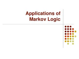 Applications of Markov Logic