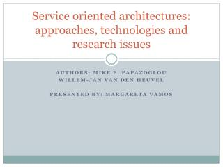 Service oriented architectures: approaches, technologies and research issues