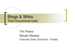 Blogs & Wikis Their Educational Uses