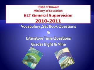 State of Kuwait Ministry of Education ELT General Supervision 2011-2010
