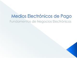 Medios Electrónicos de Pago