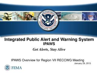 Integrated Public Alert and Warning System  IPAWS Get Alerts, Stay Alive