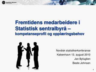 Fremtidens medarbeidere i Statistisk sentralbyrå –  kompetanseprofil og opplæringsbehov