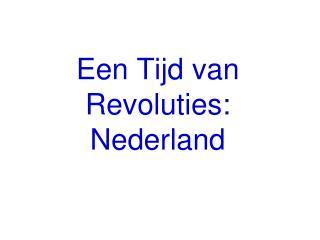 Een Tijd van Revoluties: Nederland
