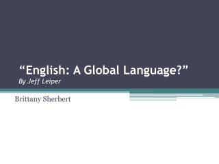 what extent is english a global language Essay: the advantages of the spread of english as a global language will  continue to outweigh its disadvantages to what extent do you.