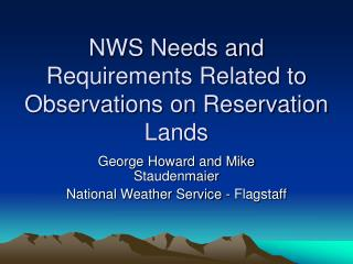NWS Needs and Requirements Related to Observations on Reservation Lands