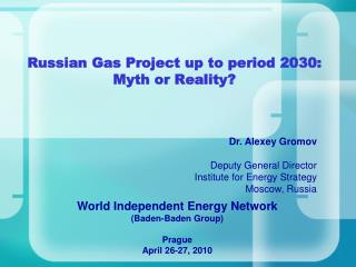 Russian Gas Project up to period  2030: Myth or Reality ?